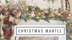 How To Decorate A Mantel For Christmas Christmas Mantle Decorating Ideas Youtube