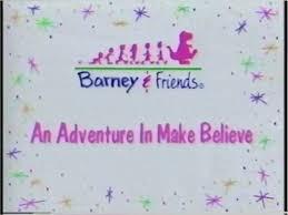 an adventure in make believe barney u0026friends wiki fandom