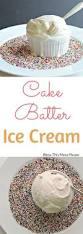 best 25 cake batter ice cream ideas on pinterest birthday cake