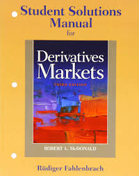 student solutions manual for derivatives markets bob mcdonald
