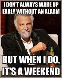 I Dont Always Meme - dopl3r com memes i dont always wake up early without an alarm