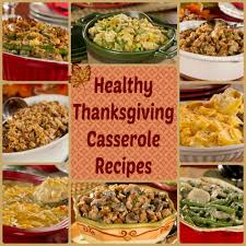 thanksgiving casserole recipes 9 healthy casserole recipes for