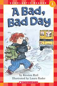 Bad Day Go Away A Book For Children A Bad Bad Day By Kirsten Scholastic