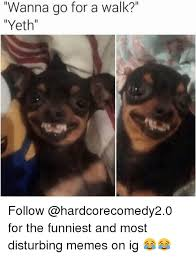 Disturbing Memes - 25 best memes about disturbing memes disturbing memes