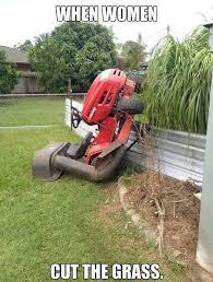 Lawn Mower Meme - women cutting the grass funny humor jokes funny pics