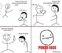 Poker Face Memes - poker face meme by issax memedroid
