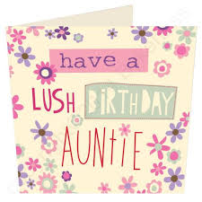 have a lush birthday auntie geordie birthday card g63 u2013 wot ma like