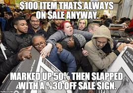 Black Friday Meme - this is pretty much every black friday cyber mon sale imgflip