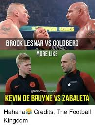 Brock Lesnar Meme - brock lesnar vs goldberg more like thefootball kingdom kevin de