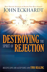 destroying the spirit of rejection receive and acceptance