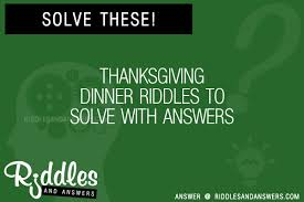 30 thanksgiving dinner riddles with answers to solve puzzles