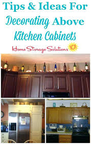 above kitchen cabinets ideas above cabinet decor mesmerizing decorating above kitchen cabinets