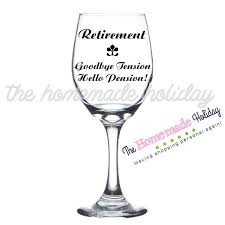 goodbye tension hello pension goodbye tension hello pension retirement wine glass the