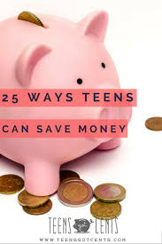 how to write a resume for teens 25 ways to save money for teens they say that every little cent adds up and as a teen who is always