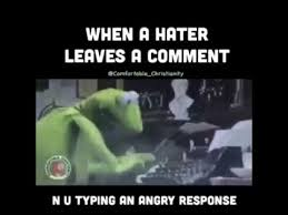 Typing Meme - when a hater leaves a comment youtube