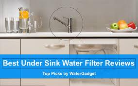 best under sink water filter reviews top picks 2017