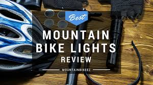 best mountain bike lights 2017 what is the best mountain bike light 2017 comparison advice