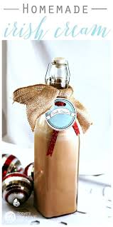 gifts from the kitchen ideas gifts from the kitchen recipe irish cream homemade irish