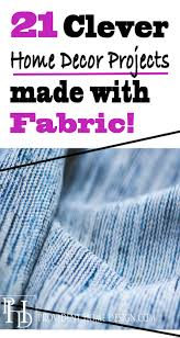 home decorating fabric home decor projects made with fabric