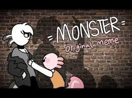 Monster Meme - monster original meme sponsored by amino youtube