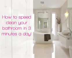 how to speed clean your bathroom in 3 minutes a day keep calm