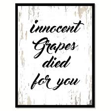 innocent grapes died for you coffee wine saying quote typography