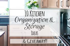easy kitchen storage ideas 10 kitchen storage organization ideas paint yourself a smile