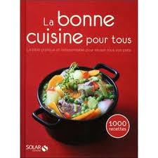 une cuisine pour tous la bonne cuisine pour tous relié collectif achat livre