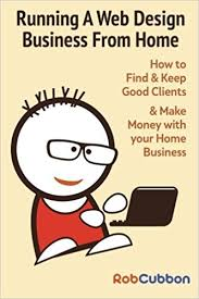 home web design business running a web design business from home how to find and keep good