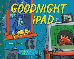goodnight ipad a parody for the next generation ann droyd