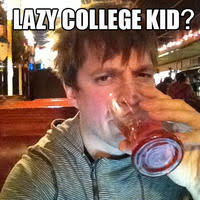 Drunk College Student Meme - lazy college senior know your meme