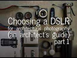 Best Camera For Interior Design Choosing A Dslr Camera For Architectural Photography An