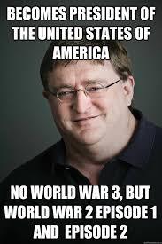 Gaben Memes - gabe newell memes