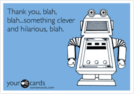 thank you e card thank you blah blah something clever and hilarious blah