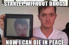 Funny Stoner Memes - stoner stanley