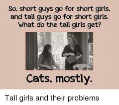 Tall People Problems Meme - 25 best memes about short girls and tall guys short girls