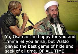 Bin Meme - just a funny kanye west meme with bin laden sharenator