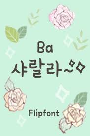 flipfont apk free basalala korean flipfont apk 1 0 free personalization