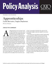 apprenticeships useful alternative tough to implement cato