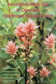 native alberta plants aboriginal plant use in canada u0027s northwest boreal forest new