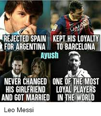 Spain Meme - air rejected spain kept his loyalty for argentinato barcelona ayush