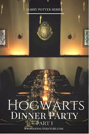 A Harry Potter Hogwarts Dinner Party Part I