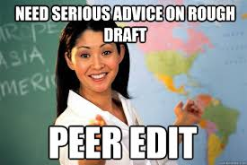Edit Memes - need serious advice on rough draft peer edit unhelpful high