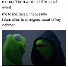 Awkward Memes - 52 memes socially awkward people will feel on a deep awkward level