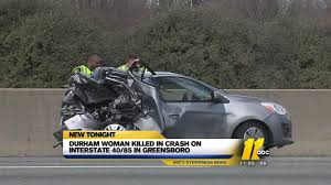 lexus durham mc durham woman killed in i 85 crash in greensboro abc11 com