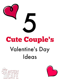 valentines day ideas for couples s day ideas