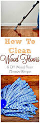 How To Buff Laminate Floors How To Clean Wood Floors U0026 Diy Cleaning Mix