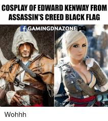 Creed Meme - cosplay ofedwardkenway from assassin s creed black flag gaming