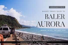 baler budget travel guide where to go eat and stay