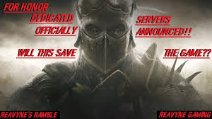 Dedicated Hosting Us Title For Honor Dedicated Servers Officially Announced Will This